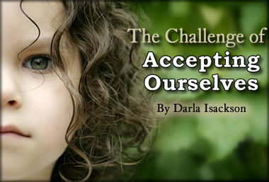The Challenge of Accepting Ourselves