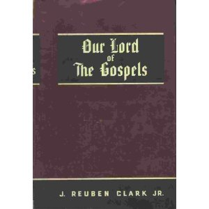 3 - Clark - Our Lord of the Gospels