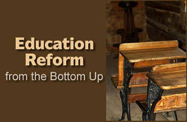 Education Reform from the Bottom Up