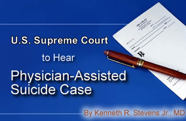 U.S. Supreme Court to Hear Physician-Assisted Suicide Case